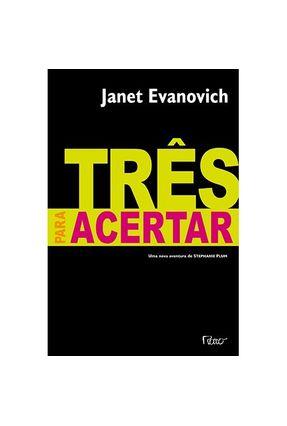 Edição antiga - Três Para Acertar - Uma Nova Aventura De Stephanie Plum - Evanovich,Janet   Hoshan.org