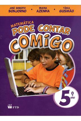 Pode Contar Comigo - Matemática - 5º Ano - Nova Ortografia - Bonjorno,Jose Roberto Bonjorno,Regina F. S. Azenha   Tagrny.org