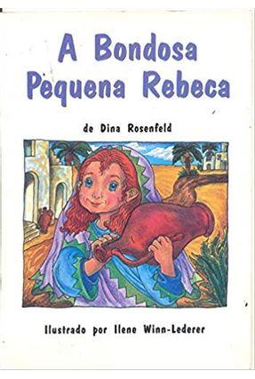 A Bondosa Pequena Rebeca - Dina Rosenfeld | Nisrs.org