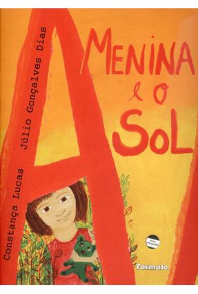Menina e o Sol - Conforme a Nova Ortografia - Lucas,Constança de Almeida | Tagrny.org