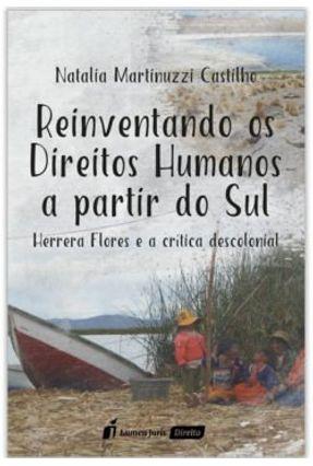 Reinventando Os Direitos Humanos A Partir do Sul - 2017 - Castilho,Natália Martinuzzi | Tagrny.org