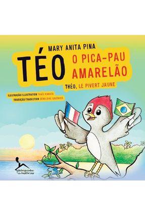 Téo o Pica-Pau Amarelão - Théo, Le Pivert Jaune - Pina,Mary Anita   Tagrny.org