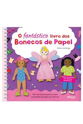 O Fantástico Livro Dos Bonecos de Papel - Collings,Julie | Hoshan.org