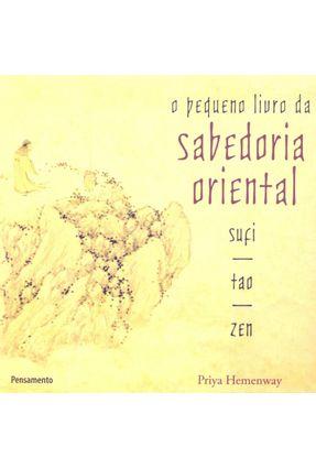 O Pequeno Livro da Sabedoria Oriental - Hemenway,Priya   Hoshan.org