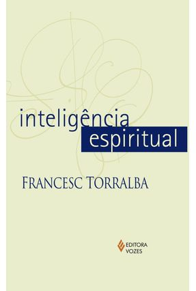 Inteligência Espiritual - TORRALBA ,FRANCESC   Hoshan.org