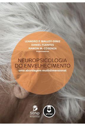 Neuropsicologia do Envelhecimento - Uma Abordagem Multidimensional - Leandro F. Malloy-Diniz Daniel Fuentes   Hoshan.org