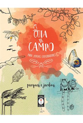O Guia De Campo Para Jovens Exploradores - Parques e Jardins - Uba,Clarice pdf epub