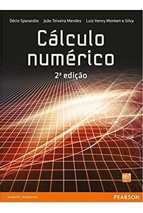 Cálculo Numérico - 2ª Ed. 2014 - Décio Sperandio João Teixeira Mendes Luiz Henry Monken e Silva pdf epub