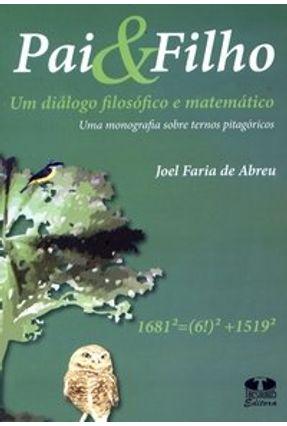 Pai e Filho - Um Diálogo Filosófico e Matemático - Abreu,Joel Faria de | Tagrny.org
