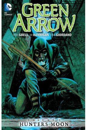 Green Arrow Vol. 1 - Hunters Moon - Grell,Mike   Hoshan.org