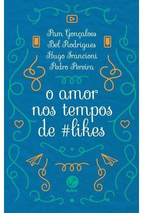 O Amor Nos Tempos de #Likes - Pedro Pereira Rodrigues,Bel Gonçalves,Pam Francioni,Hugo | Hoshan.org
