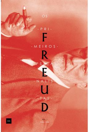 Os Primeiros Psicanalistas - Vol. I - 1960-1908 - Atas da Sociedade Psicanalítica de Viena - Freud,Sigmund | Hoshan.org