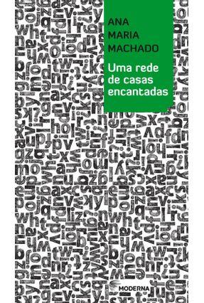 Uma Rede de Casas Encantadas - Machado,Ana Maria | Nisrs.org
