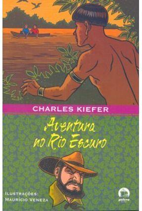 Aventura no Rio Escuro - Galera - Kiefer, Charles pdf epub