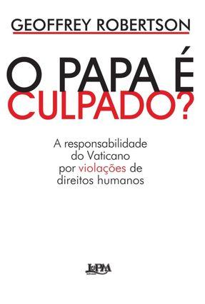 O Papa É Culpado? - Robertson,Geoffrey   Hoshan.org