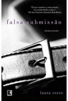 Falsa Submissão - 3ª Ed. 2012 - Reese,Laura pdf epub