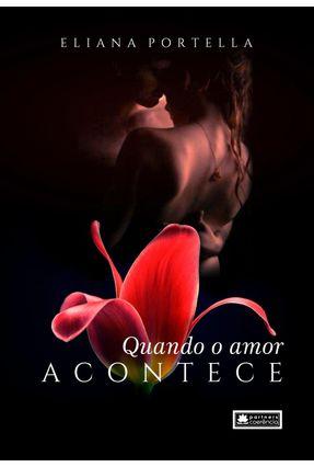Quando o Amor Acontece - Eliana Portella | Hoshan.org