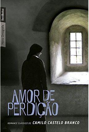 Amor de Perdição - Nova Ortografia - Bestbolso - Branco,Camilo Castelo | Hoshan.org