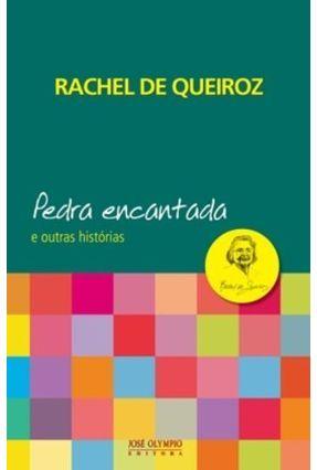 Pedra Encantada e Outras Histórias - Nova Ortografia - Rachel de Queiroz | Hoshan.org
