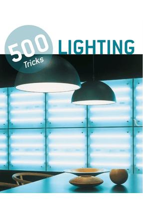 500 Tricks - Lighting - Schleifer,Simone K.   Hoshan.org