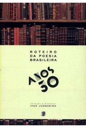Anos 30 - Col. Roteiro da Poesia Brasileira - Junqueira,Ivan   Hoshan.org
