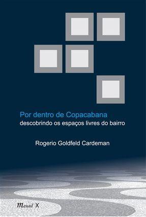 Edição antiga - Por Dentro de Copacabana - Descobrindo Os Espaços Livres do Bairro - Goldfeld Cardeman,Rogerio | Hoshan.org