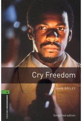 Cry Freedom (oxford Bookworm Library 6) 3ed - John Briley   Tagrny.org