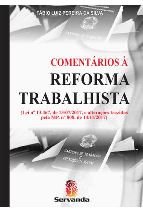 Comentários À Reforma Trabalhista - Silva,Fábio Luiz Pereira da pdf epub
