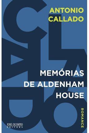 Memórias de Aldenham House - Callado,Antonio pdf epub