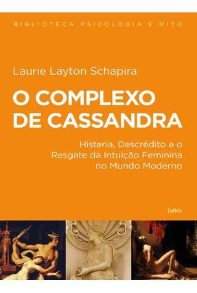 o Complexo De Cassandra [2ª Edição] - Laurie Layton Schapira   Nisrs.org