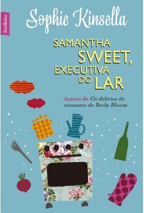 Samantha Sweet, Executiva do Lar - Edição de Bolso - Kinsella,Sophie | Hoshan.org