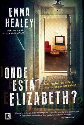 Onde Está Elizabeth? - Healey,Emma pdf epub