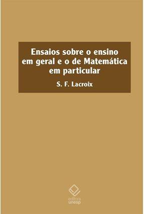 Ensaios Sobre o Ensino Em Geral e o de Matemática Em Particular - Lacroix,Sylvestre-françois | Tagrny.org