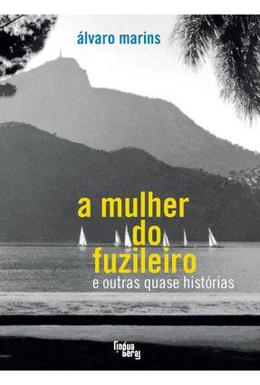 A Mulher do Fuzileiro e Outras Quase Histórias - Marins,Álvaro   Hoshan.org