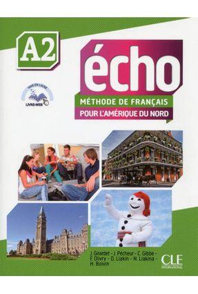 Echo Pour L'amérique Du Nord - Niveau A2 - Livre De L'élève + DVD Rom + Livre-Web - Girardet,Jacky   Hoshan.org