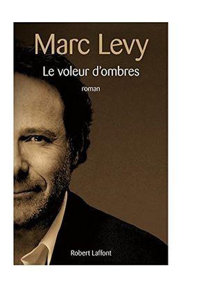 Le Voleur D'ombres - Levy,Marc | Hoshan.org