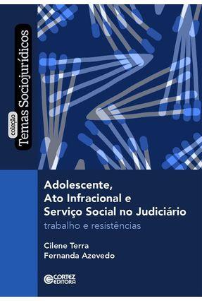 Adolescente, Ato Infracional e Serviço Social No Judiciário - Terra,Cilene Azevedo,Fernanda Caldas de pdf epub