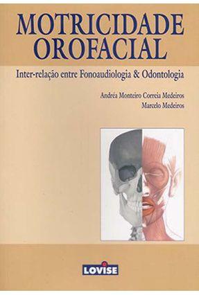 Motricidade Orofacial - Medeiros,Andréa Monteiro Correia Medeiros,Marcelo | Hoshan.org