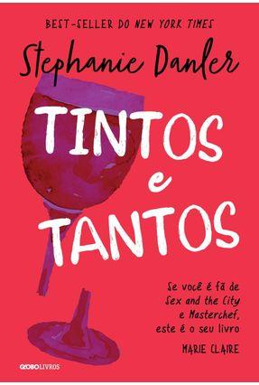 Tintos e Tantos - Danler,Stephanie | Hoshan.org