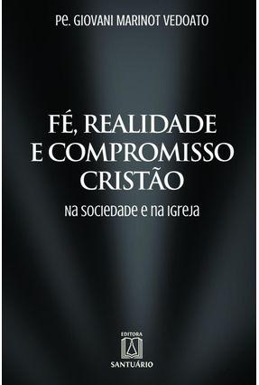 Fé, Realidade e Compromisso Cristão - Vedoato,Giovani Marinot   Nisrs.org