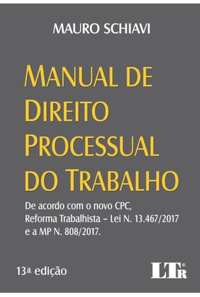 Manual De Direito Processual do Trabalho - 13ª Ed - 2018 - Schiavi,Mauro   Tagrny.org