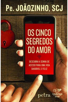 Os Cinco Segredos do Amor - João Carlos Almeida | Nisrs.org