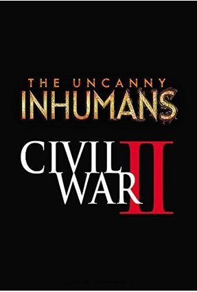 Uncanny Inhumans Vol. 3 - Civil War II - Marvel Comics Soule,Charles   Hoshan.org