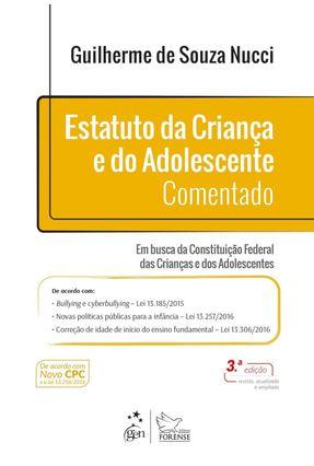 Edição antiga - Estatuto da Criança e do Adolescente Comentado - 3 - Nucci,Guilherme de Souza | Hoshan.org