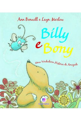 Billy e Bony - Uma Verdadeira História de Amizade - Bonwill,Ann | Nisrs.org