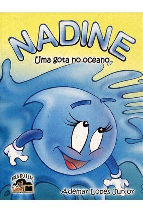 Nadine - Uma Gota No Oceano - Lopes Junior,Ademar | Tagrny.org