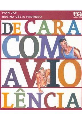 De Cara com a Violência - Col. Jovem Cidadão - Nova Ortografia - Jaf,Ivan Regina Celia Pedroso pdf epub