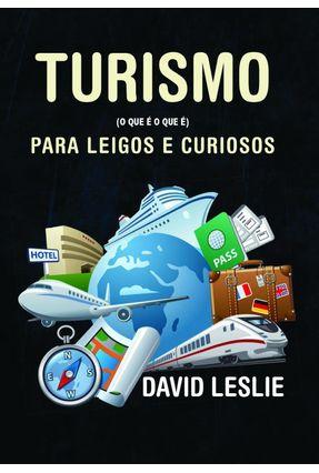 Turismo Para Leigos e Curiosos - Leslie,David | Hoshan.org