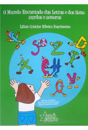O Mundo Encantado Das Letras e Dos Sons - Surdos e Sonoros - Nascimento,Lilian Cristine Ribeiro | Tagrny.org