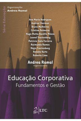 Educação Corporativa - Fundamentos e Gestão - Série Educação - Ramal,Andrea   Tagrny.org